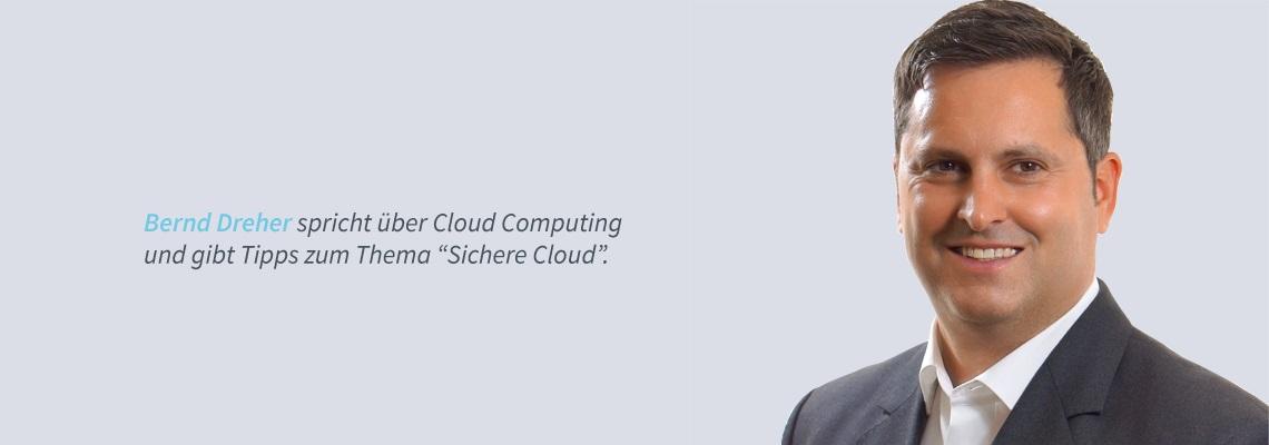 Bernd Dreher - Sichere Cloud